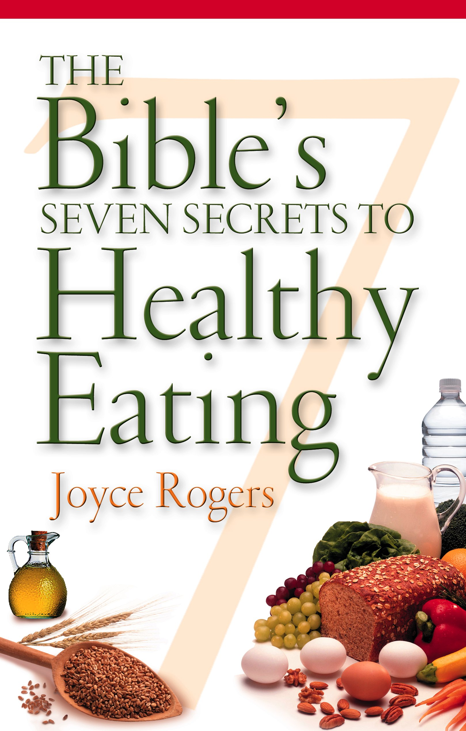 Download The Bible's Seven Secrets to Healthy Eating ebook