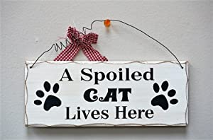 "A Spoiled Cat Lives Here Wood Sign with Hanger Decorative Plaque 10"" x 4"""