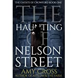 The Haunting of Nelson Street (The Ghosts of Crowford Book 1)
