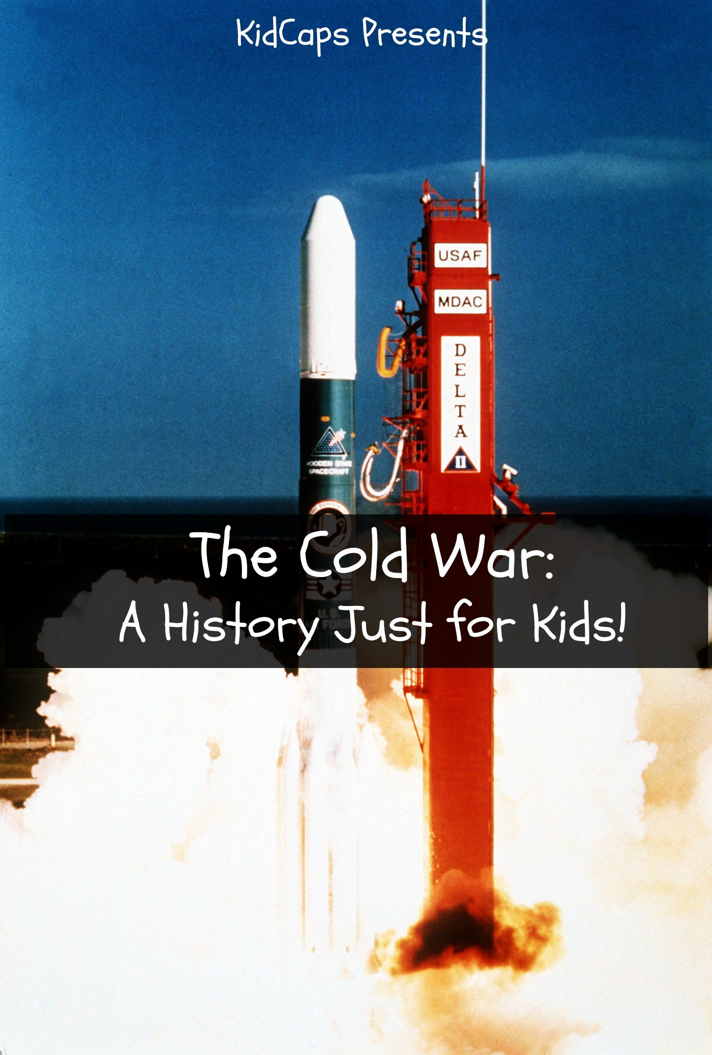The Cold War: A History Just for Kids! (English Edition)