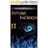 Futuro incierto II (Spanish Edition)