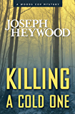 Killing a Cold One: A Woods Cop Mystery (Woods Cop Mysteries Book 9)