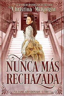 Nunca Más Rechazada (Spanish Edition)