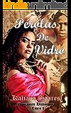 Pérolas de Vidro (Romances Históricos Livro 1)