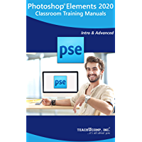 Adobe Photoshop Elements 2020 Training Manual Classroom Tutorial Book: Your Guide to Understanding and Using Photoshop Elements 2020 (English Edition)