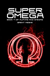 Super Omega (Alphas and Omegas Book 7)