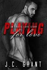 Playing For Love: An Erotic Love Story (Playing For Keeps Book 2) Kindle Edition