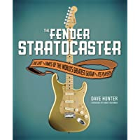 The Fender Stratocaster: The Life & Times of the World's Greatest Guitar & Its Players