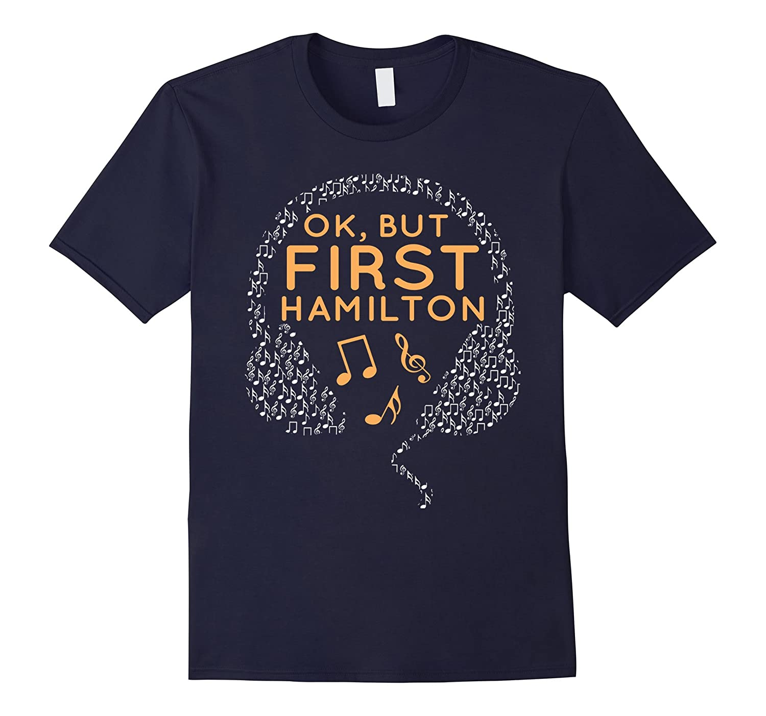 Ok But First Hamilton Shirt-RT