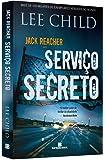 Serviço Secreto - Volume 6. Coleção Jack Reacher