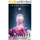 Psychic Empath: The Ultimate Guide to Psychic development, and to understand your Empath abilities.: Psychic Empath: Increase