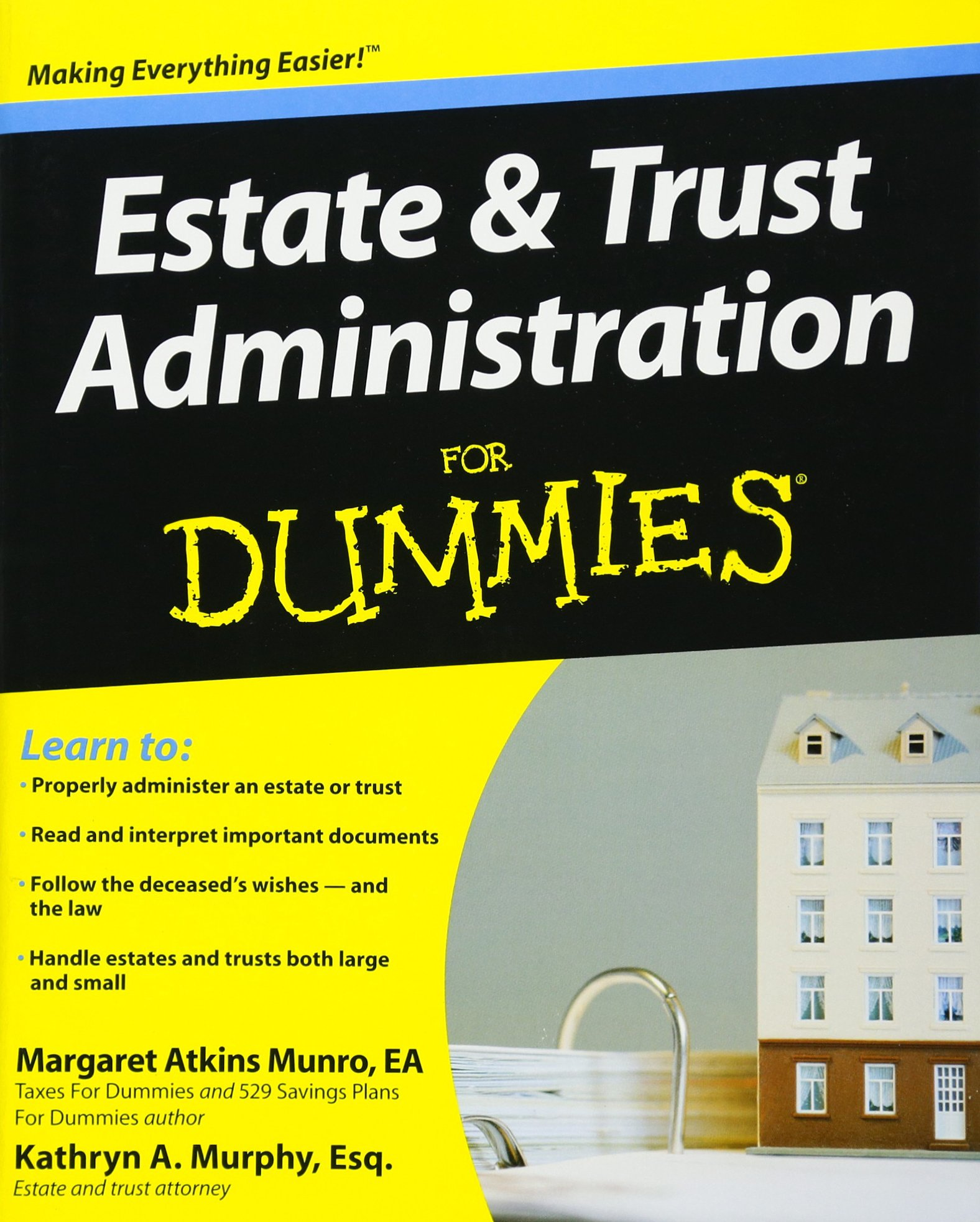 Estate and Trust Administration For Dummies: Margaret Atkins Munro, Kathryn  A. Murphy: 9780470286173: Amazon.com: Books