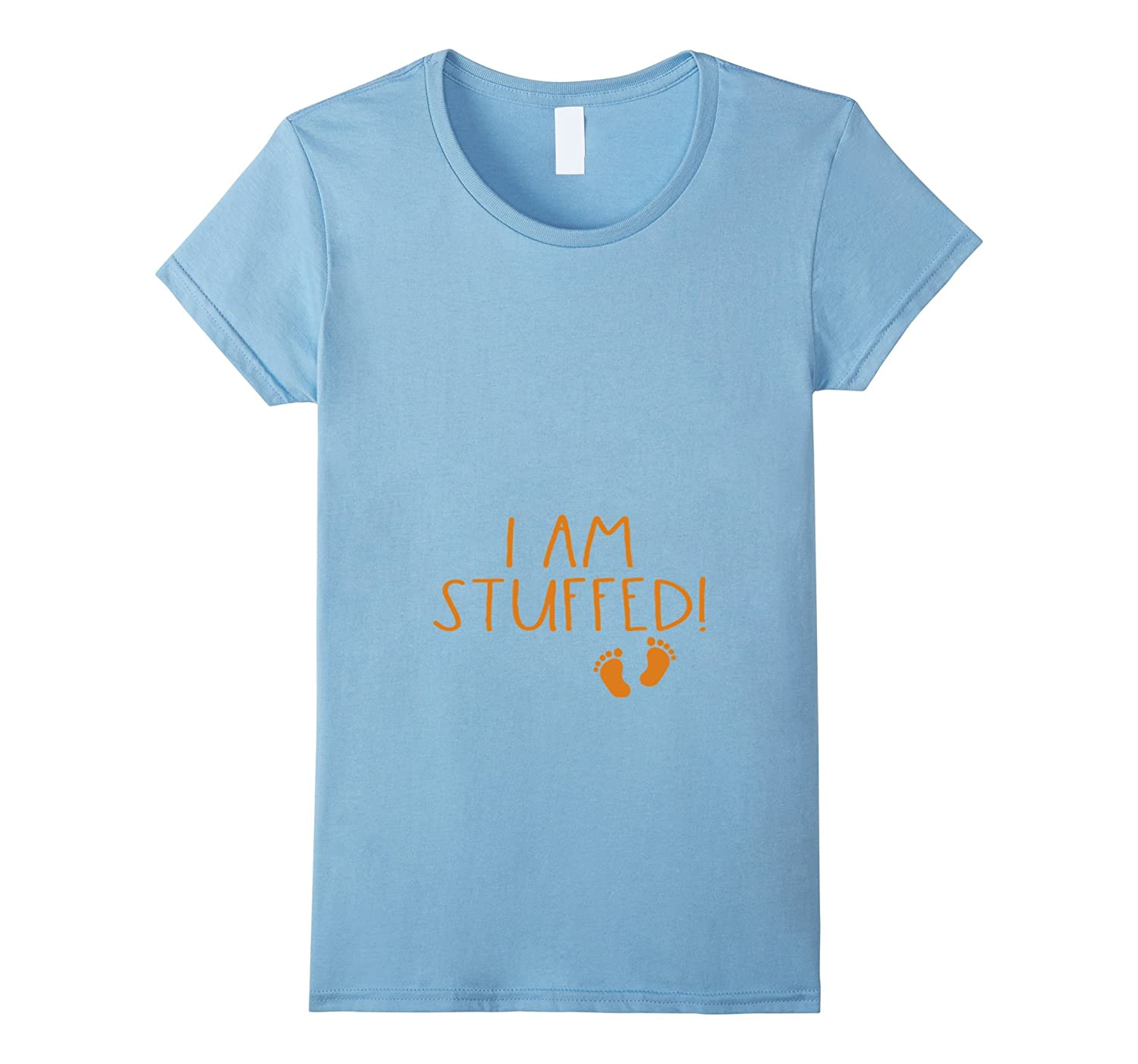 c0f7c1bb Womens Cute Thanksgiving Maternity Shirt - I Am Stuffed!-ANZ ...