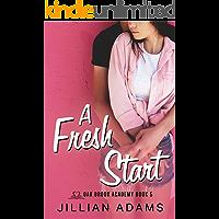 A Fresh Start: A Young Adult Sweet Romance (Oak Brook Academy Book 5)