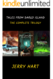 Tales from Dargo Island: The Complete Trilogy