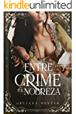 Entre o crime e a nobreza: livro 1
