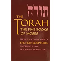 The Torah: The Five Books of Moses, the New Translation of the Holy Scriptures According to the Traditional Hebrew Text…