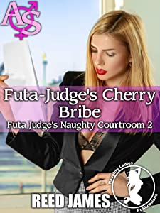 Futa-Judge's Cherry Bribe (Futa Judge's Naughty Courtroom 2)