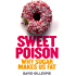 Sweet Poison: Why Sugar Makes us Fat