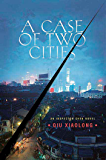 A Case of Two Cities: An Inspector Chen Novel (Inspector Chen Cao)