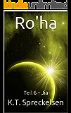Ro'ha: Teil 6 – Jia (Ro'ha)