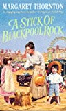 A Stick of Blackpool Rock: A moving saga of love, escapism and the past