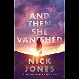 And Then She Vanished (The Joseph Bridgeman Series Book 1)