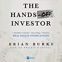 The Hands-Off Investor: An Insider's Guide to Investing in Passive Real Estate Syndications