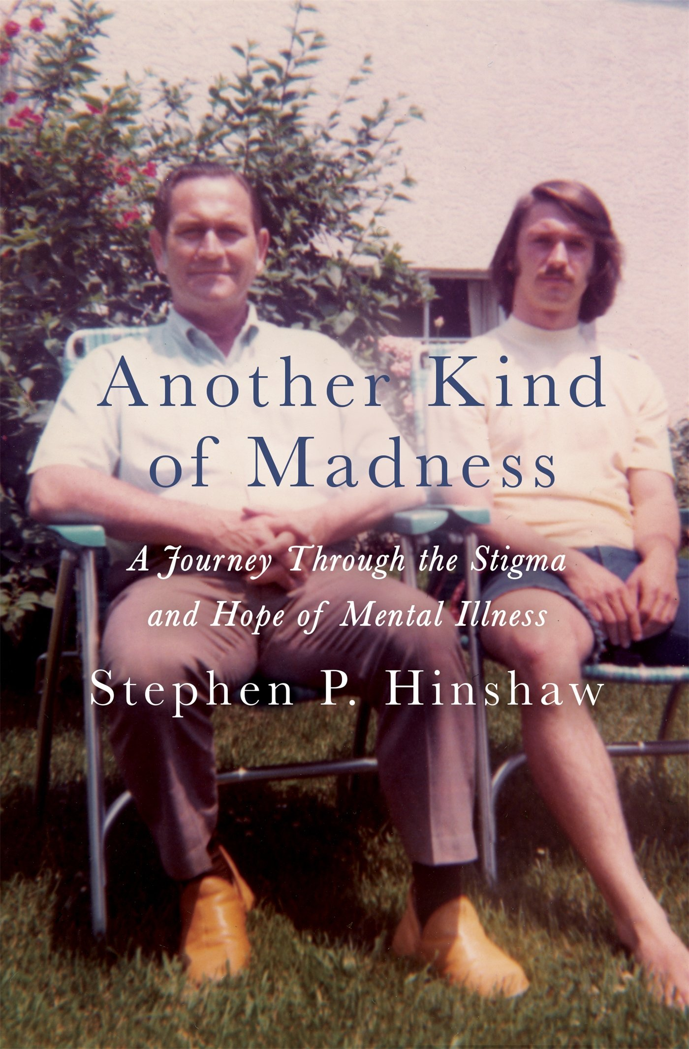 The Cost Of Silence On Mental Illness >> Another Kind Of Madness A Journey Through The Stigma And Hope Of