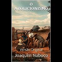 O ABOLICIONISMO: Versão Original (História Brasileira)
