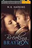 Breaking Braydon (Breaking and Taking Series Book 1) (English Edition)
