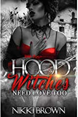 Hood Witches Need Love Too : An Urban Paranormal Kindle Edition