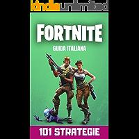 Fortnite 101 Strategie: Trucchi, consigli, tecniche per giocatori avanzati
