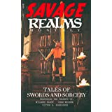 Savage Realms Monthly: May 2021: A collection of dark fantasy sword and sorcery short adventure stories (Savage Realms Monthl