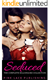 Seduced: The Complete Billionaire Collection