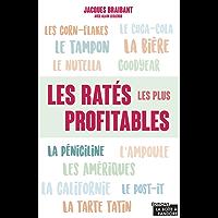 Les ratés les plus profitables: Origine d'objets du quotidien (HISTOIRE) (French Edition)