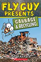 Fly Guy Presents: Garbage And Recycling (Fly Guy