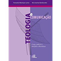 Teologia e comunicação: Corpo, palavra e interfaces cibernéticas