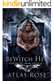BeWitch Her (Descended from a Witch Book 1)