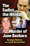 The Sadist, the Hitman and the Murder of Jane Bashara