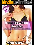 Futa Hawaiian Surprise: (A Futa-on-Female, Futa-on-Futa, Voyeurism Erotica) (Futa Surprise Series Book 2)