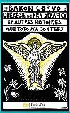 L'Heresie de Fra Serafico et Autres Histoires Que Toto M'a Contees