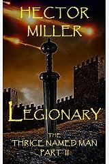 The Thrice Named Man II: Legionary Kindle Edition