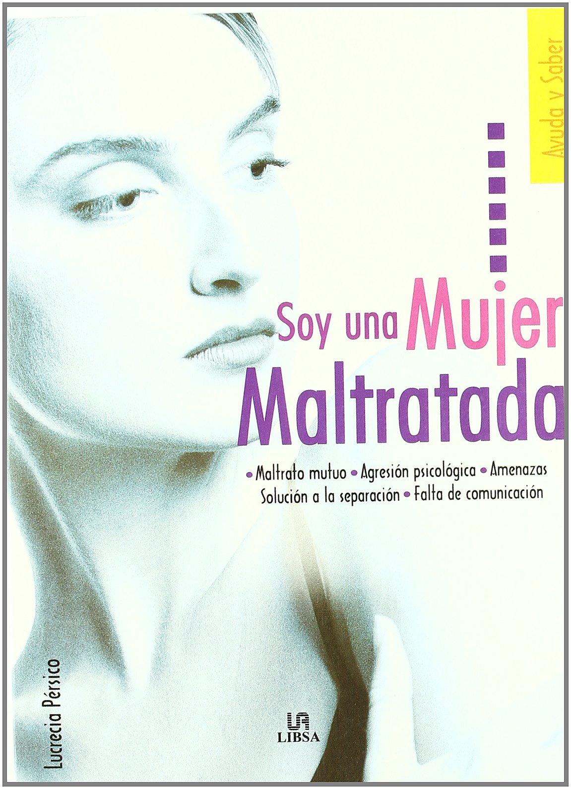 Read Online Soy Una Mujer Maltratada/ I'm an Abused Woman (Ayuda y saber) (Spanish Edition) pdf epub