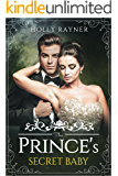 The Prince's Secret Baby (A Baby for the Prince Book 1)