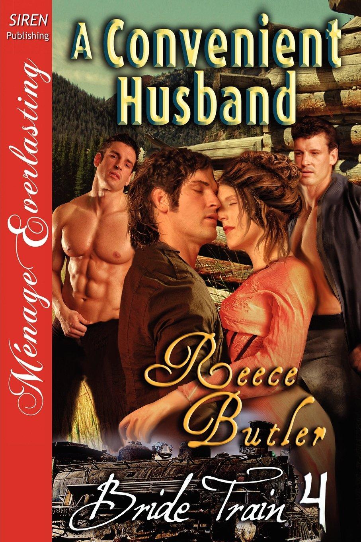 Download A Convenient Husband [Bride Train 4] (Siren Publishing Menage Everlasting) pdf epub