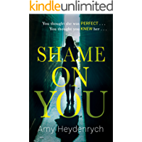 Shame on You: The addictive psychological thriller that will make you question everything you read online (English…