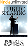 Public Speaking: Ways You Can Improve Your Communications Skills.