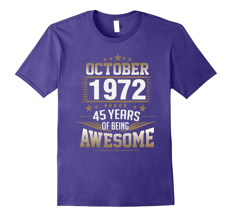 October 1972 - 45th Birthday Gifts Tshirt-T-Shirt