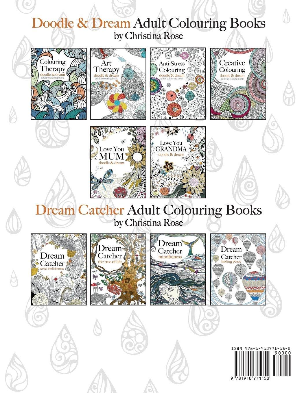 Anti stress colouring doodle and dream - Colouring Therapy Doodle Dream Anti Stress Colouring For All Christina Rose 9781910771150 Amazon Com Books